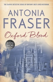 Oxford Blood - A Jemima Shore Mystery ebook by Antonia Fraser