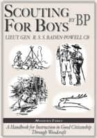 Robert Baden-Powell: Scouting for Boys, The Original (Illustrated) ebook by Robert Baden-Powell