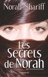 Les Secrets de Norah ebook by Norah Shariff