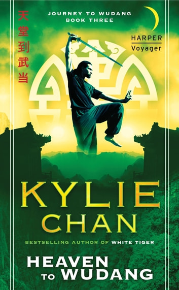 Heaven to Wudang - Journey to Wudang: Book Three ebook by Kylie Chan