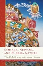 Samsara, Nirvana, and Buddha Nature ebook by His Holiness the Dalai Lama, Thubten Chodron