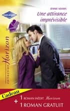 Une attirance imprévisible - Passion à Red Rose (Harlequin Horizon) ebook by Jennie Adams, Myrna Mackenzie
