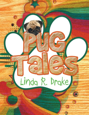 Pug Tales ebook by Linda R. Drake