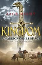 Kingdom - Book Two of the Saladin Trilogy ebook by Jack Hight