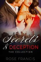 Secrets & Deception: The Collection ebook by