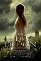 The Kiss of Deception - The Remnant Chronicles, Book One ebook by