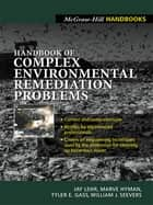 Handbook of Complex Environmental Remediation Problems ebook by Jay Lehr,Marve Hyman,Tyler Gass,William Seevers