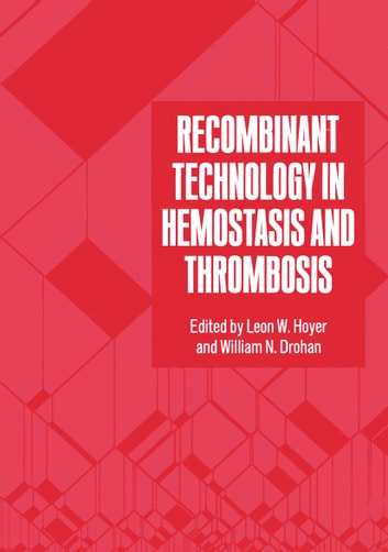 Recombinant Technology in Hemostasis and Thrombosis ebook by