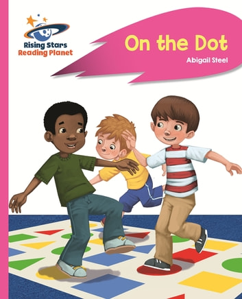 Reading Planet - On the Dot - Pink A: Rocket Phonics ebook by Abigail Steel