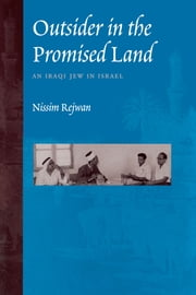 Outsider in the Promised Land - An Iraqi Jew in Israel ebook by Nissim Rejwan