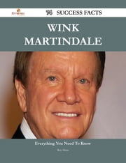 Wink Martindale 74 Success Facts - Everything you need to know about Wink Martindale ebook by Roy Shaw