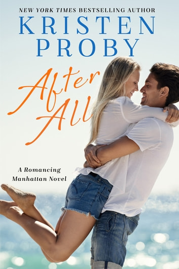 After All - A Romancing Manhattan Novel ebook by Kristen Proby