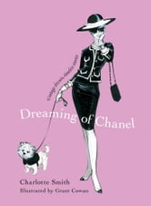 Dreaming of Chanel - Vintage Dresses, Timeless Stories ebook by Charlotte Smith