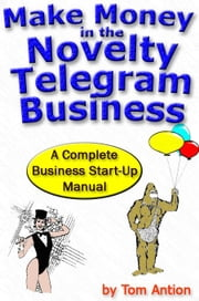 How to make money in the Novelty Telegram Business ebook by Antion, Tom
