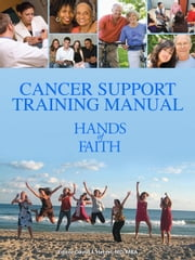 Cancer Support Training Manual - Hands of Faith ebook by David J. Hetzel, MD, MBA