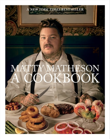 Matty Matheson - A Cookbook ebook by Matty Matheson