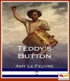 Teddy's Button ebook by Amy LeFeuvre