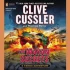 The Mayan Secrets audiobook by Clive Cussler, Thomas Perry
