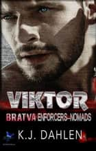 Viktor - Bratva Enforcers-Nomads, #1 ebook by Kj Dahlen