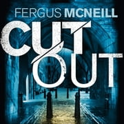 Cut Out - A gripping thriller about a neighbour who goes too far ... audiobook by Fergus McNeill