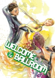 Welcome to the Ballroom - Volume 3 ebook by Tomo Takeuchi