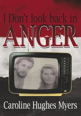 I Don't look back in Anger ebook by Caroline Hughes Myers