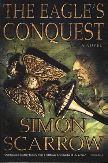 The Eagles Conquest Ebook By Simon Scarrow 9781429980302