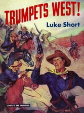 Trumpets West! ebook by Luke Short