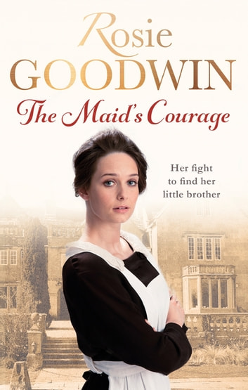 The Maid's Courage ebook by Rosie Goodwin