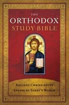 The Orthodox Study Bible ebook by Thomas Nelson