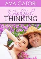Wishful Thinking - Fountain of Love ebook by Ava Catori
