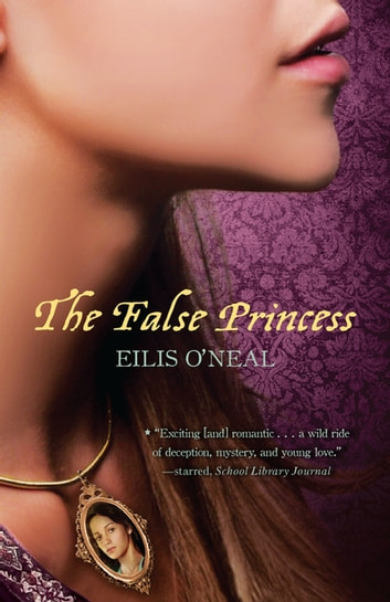 The False Princess ebook by Eilis O'Neal