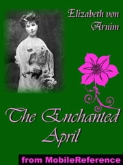 The Enchanted April (Mobi Classics) ebook by Elizabeth von Arnim
