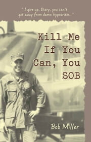 Kill Me If You Can, You SOB ebook by Bobby Warren Miller