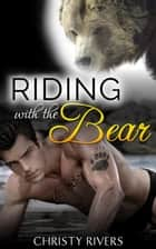 Riding with the Bear - BBW Paranormal Romance, #1 ebook by Christy Rivers