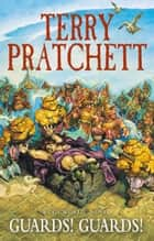 Guards! Guards! - (Discworld Novel 8) eBook by Terry Pratchett