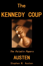 The Kennedy Coup ebook by Stephen Austen