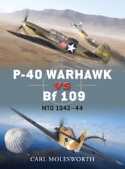 P-40 Warhawk vs Bf 109 - MTO 1942–44 ebook by Carl Molesworth,Jim Laurier,Gareth Hector