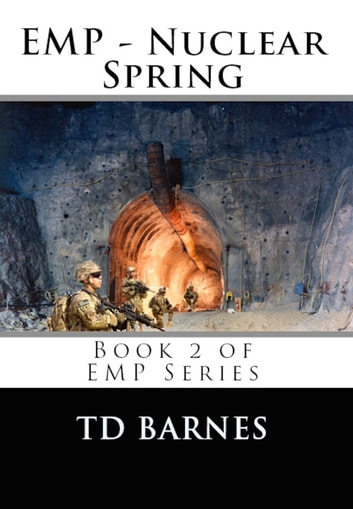 EMP: Nuclear Spring ebook by TD Barnes
