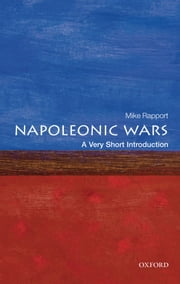 The Napoleonic Wars: A Very Short Introduction ebook by Mike Rapport