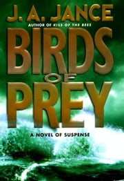 Birds of Prey - Previously Copub Sequel To The Hour Of T ebook by J. A. Jance