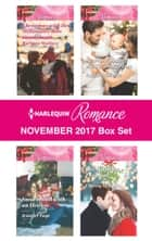 Harlequin Romance November 2017 Box Set - An Anthology ebook by Barbara Wallace, Jennifer Faye, Sophie Pembroke,...