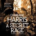 A Secret Rage audiobook by Charlaine Harris
