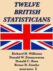 Twelve British Statisticians ebook by Richard H. Williams,Donald W. Zimmerman,Donald C. Ross