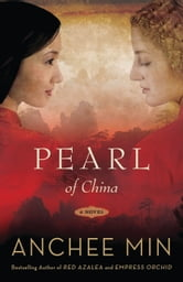 Pearl of China - A Novel ebook by Anchee Min