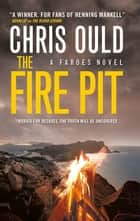 The Fire Pit - A Faroes novel #3 ebook by Chris Ould