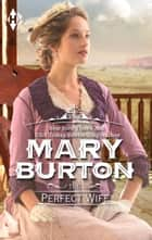 The Perfect Wife ebook by Mary Burton