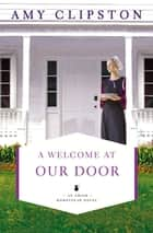 A Welcome at Our Door ebook by Amy Clipston