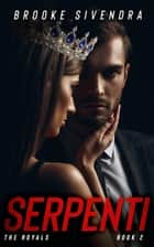 Serpenti - The Royals, #2 ebook by Brooke Sivendra