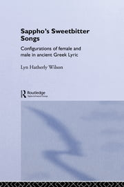 Sappho's Sweetbitter Songs ebook by Lyn Hatherly Wilson
